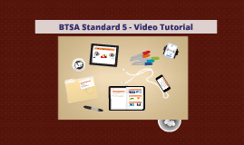 BTSA Standard 5 - Video Tutorial