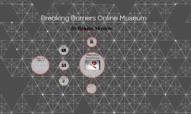 Breaking Barriers Online Museum