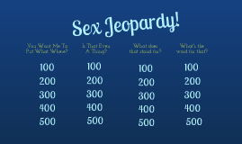 Copy of Sex Jeopardy