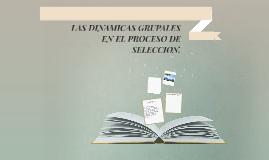 LAS DINAMICAS GRUPALES          EN EL PROCESSO DE SELECCION