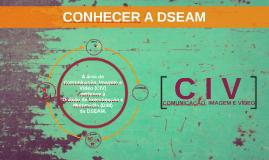 CONHECER A DSEAM - CIV