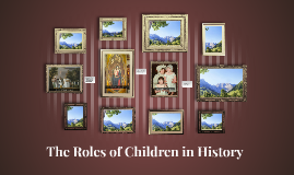 The Roles of Children in History