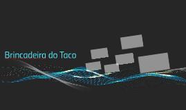 Brincadeira do Taco