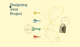 Designing your Project