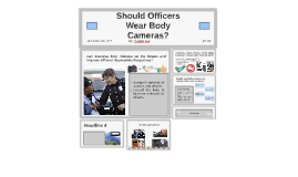 Should Officers Wear Body Cameras?