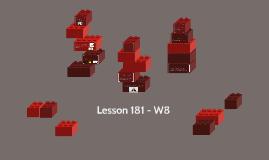 Copy of Lesson 181 - W8