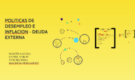 POLITICAS DE DESEMPLEO E INFLACION - DEUDA EXTERNA