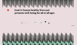 Goal 3: Ensure healthy lives and promote well-being for all