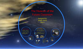 The Museum of the Future Classroom