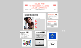 ISSUES AND CHALLENGES FACING ADULT LEARNERS