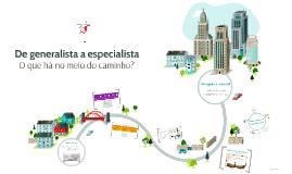 Copy of De generalista a especialista