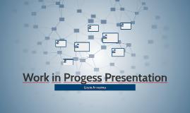 Work in Progess Presentation