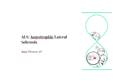 ALS: Amyotrophic Lateral Sclerosis