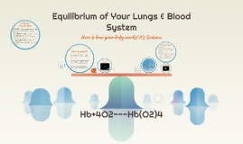Equilibrium of Your Lungs & Blood System