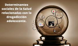 Copy of Determinantes sociales de la Salud relacionadas con la droga