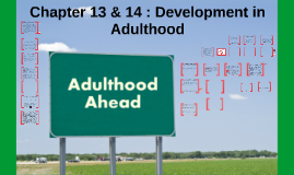 Chapter 13 & 14 Physical and Cognitive Development in Adulthood