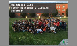 Residence Life Floor Meetings & Closing