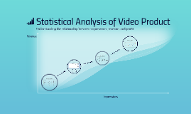 Statistical Analysis of Video Product