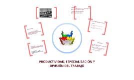 División del trabajo, especialización y productividad