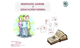 INSERCION JUVENIL Y EDUCACION FORMAL