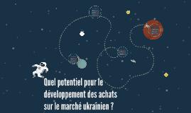 Analyse du potentiel du marché ukrainien