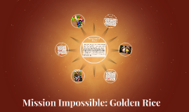 Mission Impossible Golden Rice