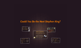 Could You Be the Next Stephen King?