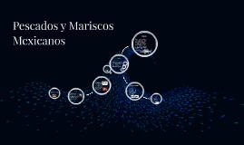 Copy of Pescados y Mariscos Mexicanos