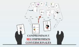 3 COMPROMISOS Y RECOMPROMISOS CONVERSCIONALES