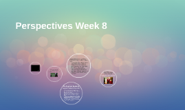 Perspectives Wk 8