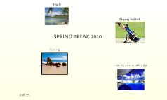 SpringBreakkkk
