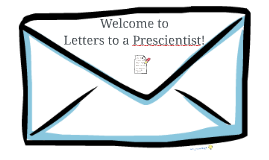 Copy of Letters to a Prescientist!