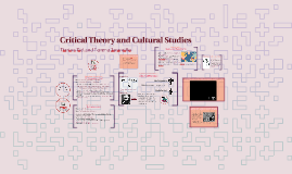 Critical Theory and Cultural Studies