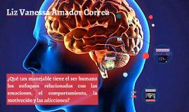 Las emociones, el comportamiento, la motivación y las adicciones
