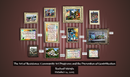 The Arts of Resistance to Gentrifying Forces