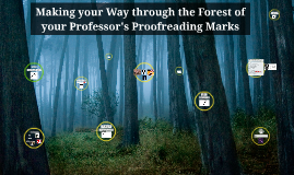 Making your Way through the Forest of your Professor's Proofreading Marks