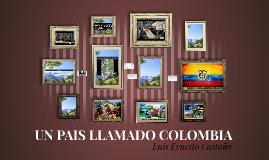 UN PAIS LLAMADO COLOMBIA