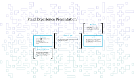 Field Experience Presentation