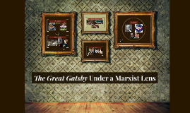 The Great Gatsby: Marxist Criticism