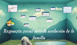 Respuesta social ante la evolución de la familia