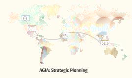 AGIA Strategic Planning