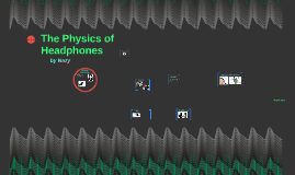 The Physics Behind Headphones