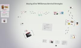 Staying Alive! Wilderness Survival Strategies