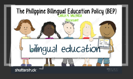 Copy of The Philippine Bilingual Education Policy (BEP)