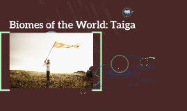 Biomes of the World: Taiga