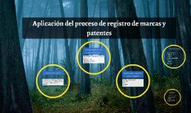 Aplicación del proceso de registro de marcas y patentes