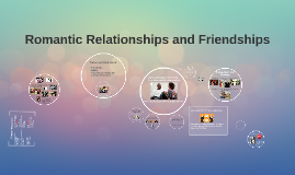 Romantic Relationships & Friendships