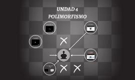UNDAD 4 POLIMORFISMO