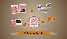 Copy of Poluarea Aerului
