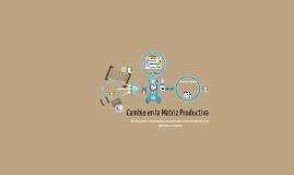 Cambio en la Matriz Productiva